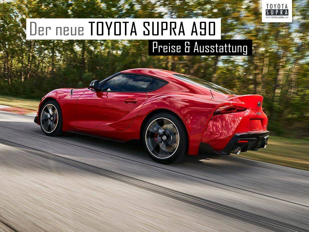 The new Toyota Supra A90 - Official prices and features...